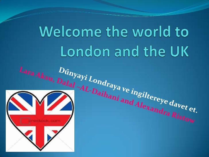 Welcome the world to london and the uk for turkish visitors