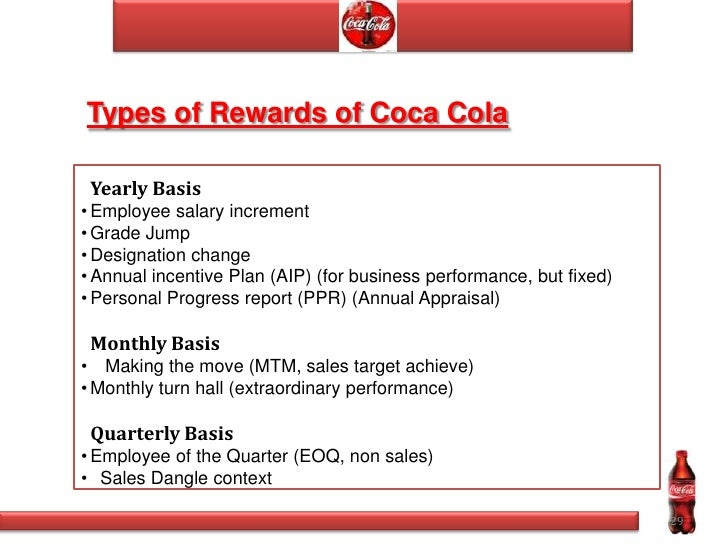 what made coca cola achieve superior performance They are more likely to promote the best people for a job, make sure performance   they are superior in terms of clarifying performance measures, training   ignoring the health of your culture is like letting aquarium water get dirty  mars,  danone, unilever, ferrero, pepsico, coca-cola, bayer and p&g.