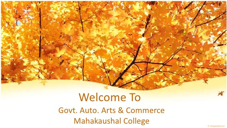 Welcome ToGovt. Auto. Arts & Commerce   Mahakaushal College