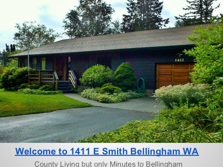 Welcome to 1411 E Smith Bellingham WA   County Living but only Minutes to Bellingham