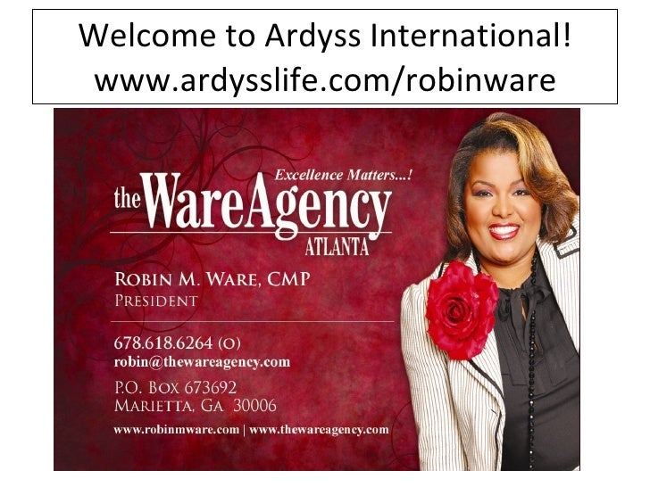 Welcome to Ardyss International! www.ardysslife.com/robinware