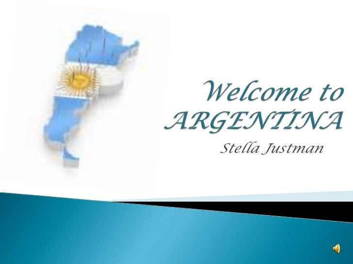 Welcome to ARGENTINA<br />Stella Justman<br />