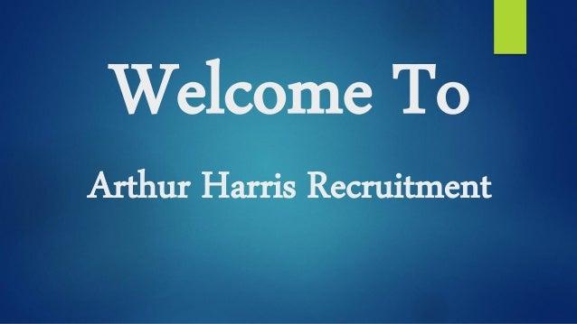 Welcome To Arthur Harris Recruitment