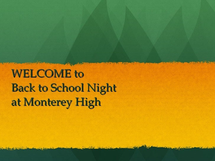 WELCOME to  Back to School Night  at Monterey High