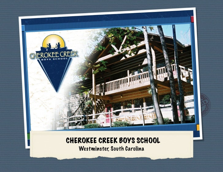 CHEROKEE CREEK BOYS SCHOOL    Westminster, South Carolina