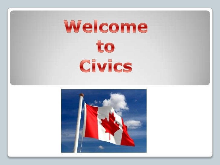Welcome<br />to<br />Civics<br />