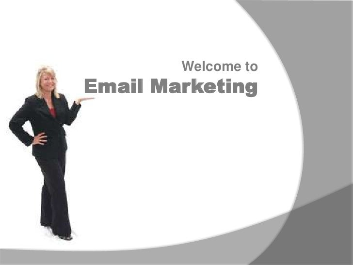 Welcome to<br />Email Marketing<br />