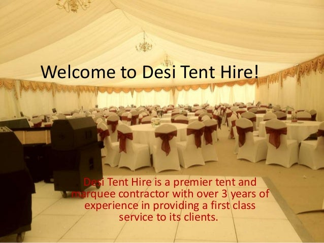 Welcome to Desi Tent Hire!Desi Tent Hire is a premier tent andmarquee contractor with over 3 years ofexperience in providi...