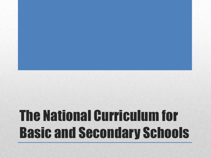The National Curriculum for Basic and Secondary Schools<br />