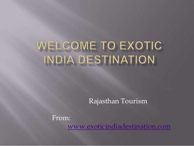 Rajasthan Tourism From: www.exoticindiadestination.com