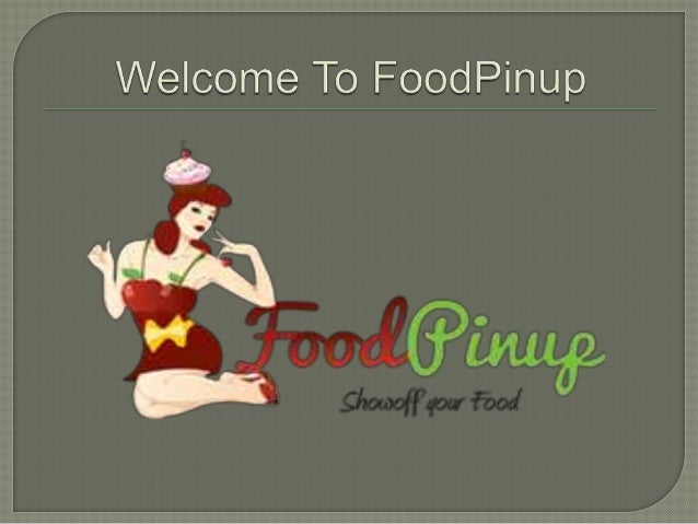  FoodPinup  is a platform where you can create and share your own recipes ideas.   Here  @ FoodPinup, you can also searc...