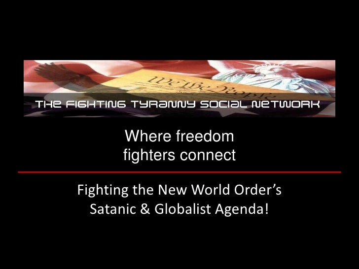 Where freedom       fighters connect  Fighting the New World Order's   Satanic & Globalist Agenda!