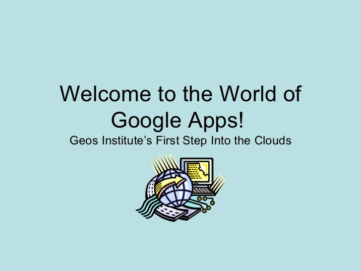 Welcome to the World of Google Apps!  Geos Institute's First Step Into the Clouds