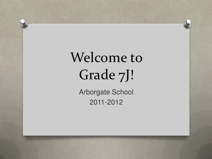 Welcome to Grade 7J!<br />Arborgate School<br />2011-2012<br />