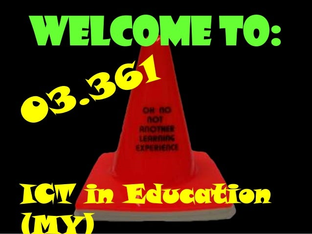 Welcome to:  ICT in Education