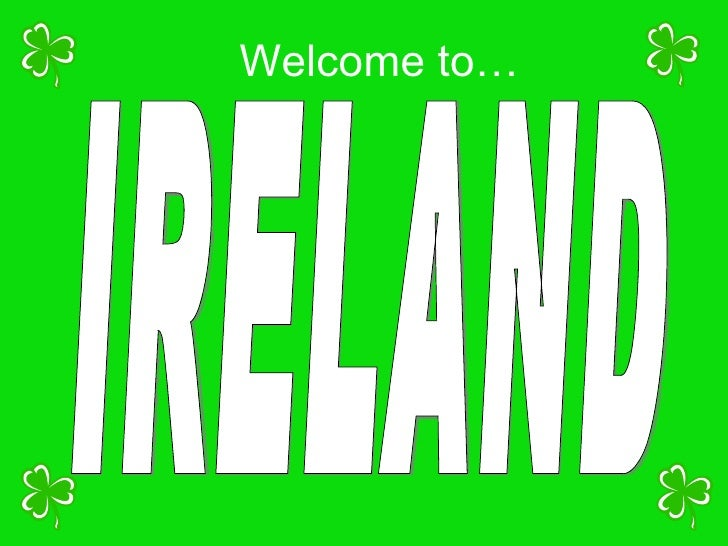 Welcome to… IRELAND