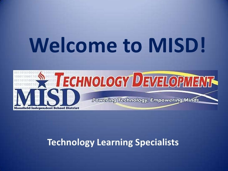 Welcome to MISD!<br />Technology Learning Specialists<br />