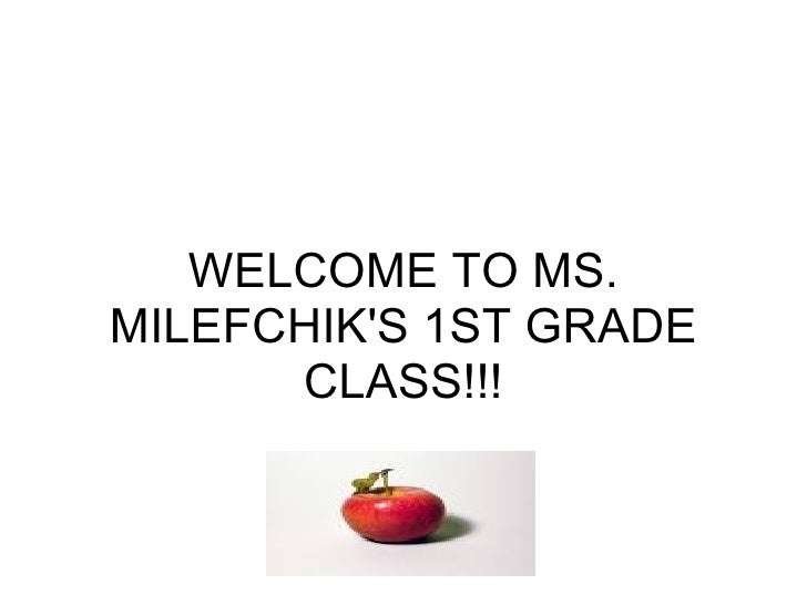 Welcome To Ms Milefchik S 1 St Grade Class