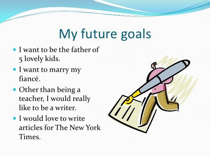 essay on your future goals My Future Goals