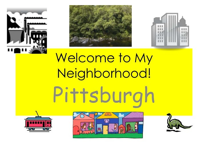 Welcome to My Neighborhood!<br />Pittsburgh<br />