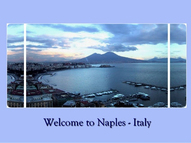 Welcome to Naples - Italy