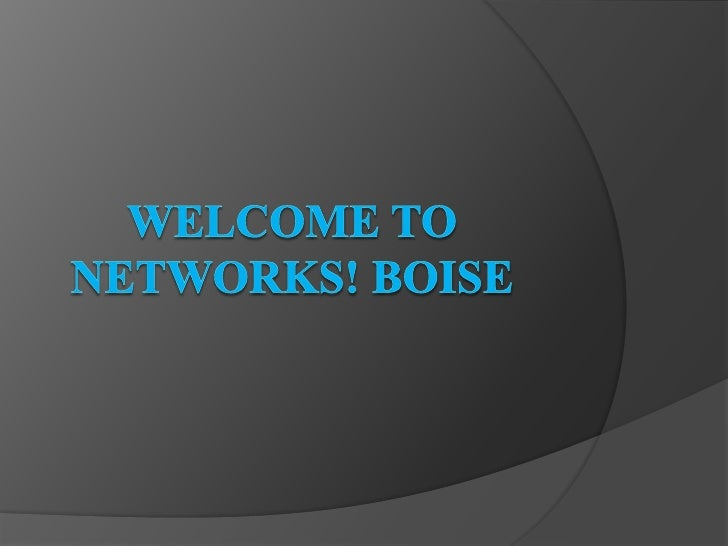 Welcome To Networks! Boise