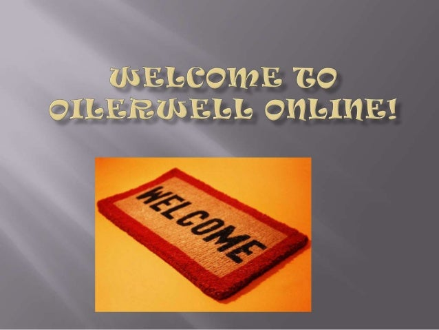 Welcome to oiler well online!