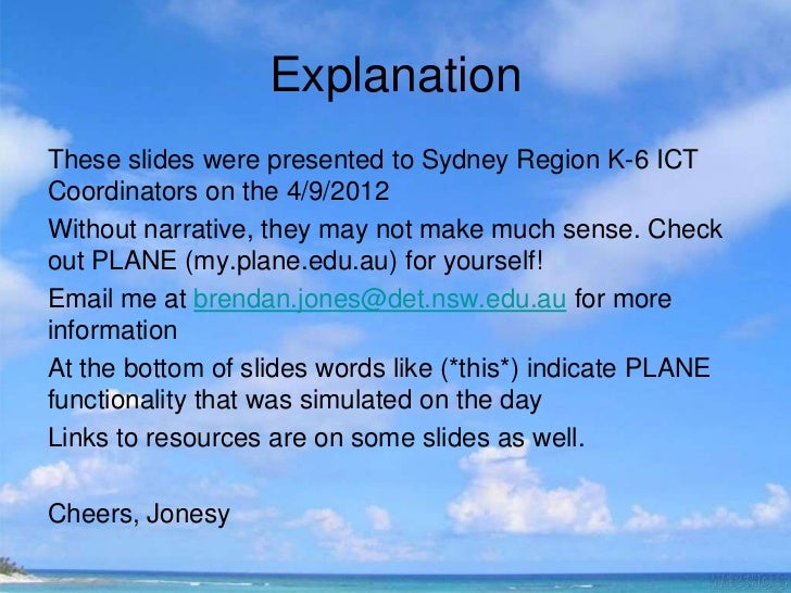 ExplanationThese slides were presented to Sydney Region K-6 ICTCoordinators on the 4/9/2012Without narrative, they may not...