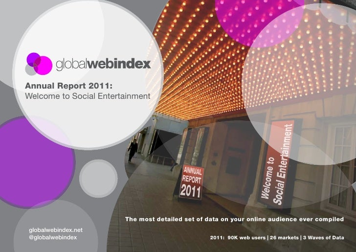 Annual Report 2011: Welcome to Social Entertainment                             The most detailed set of data on your onli...