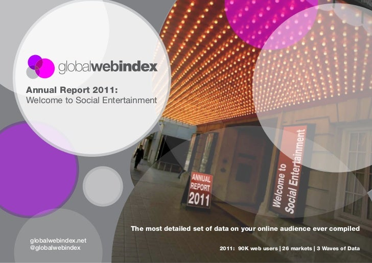 Annual Report 2011:Welcome to Social Entertainment                        The most detailed set of data on your online aud...