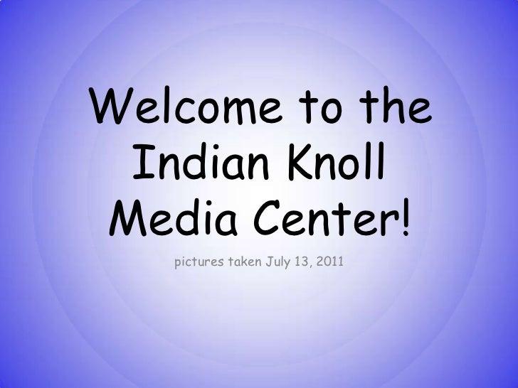 Indian Knoll Media Center