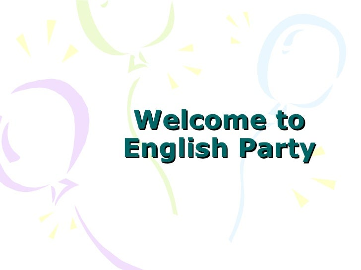 Welcome to English Party