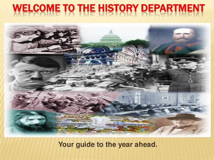WELCOME TO THE HISTORY DEPARTMENT       Your guide to the year ahead.