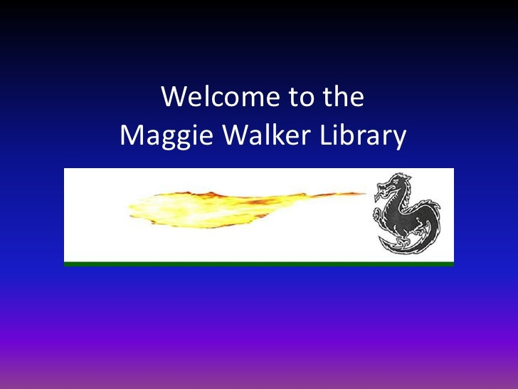 Welcome to the Maggie Walker Library<br />