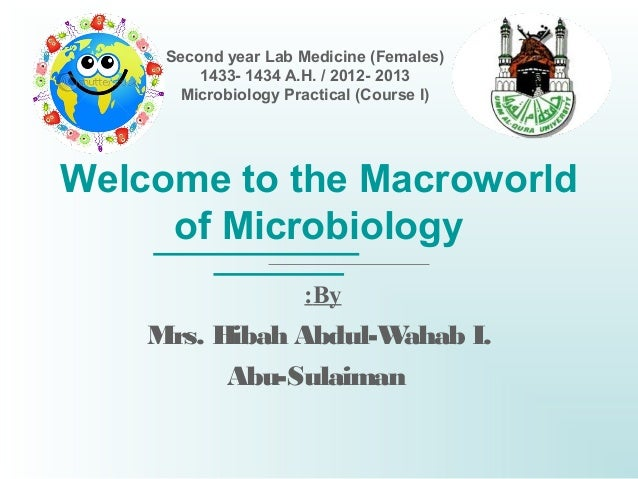 Second year Lab Medicine (Females)         1433- 1434 A.H. / 2012- 2013      Microbiology Practical (Course I)Welcome to t...