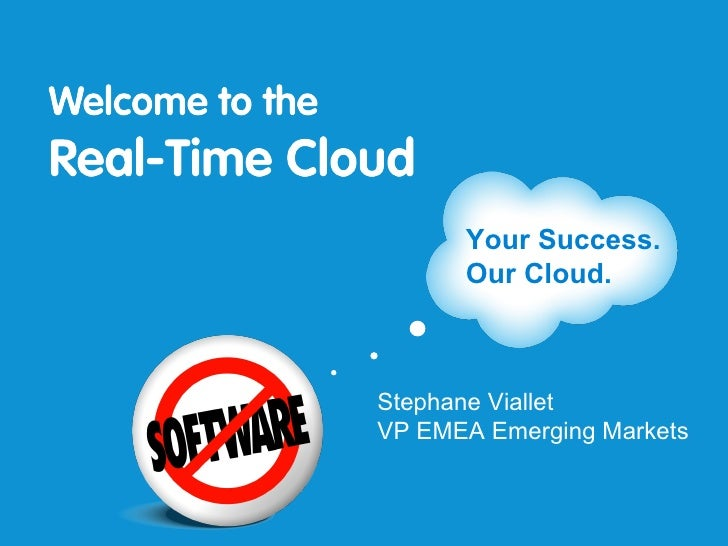 Stephane Viallet VP EMEA Emerging Markets Your Success. Our Cloud.