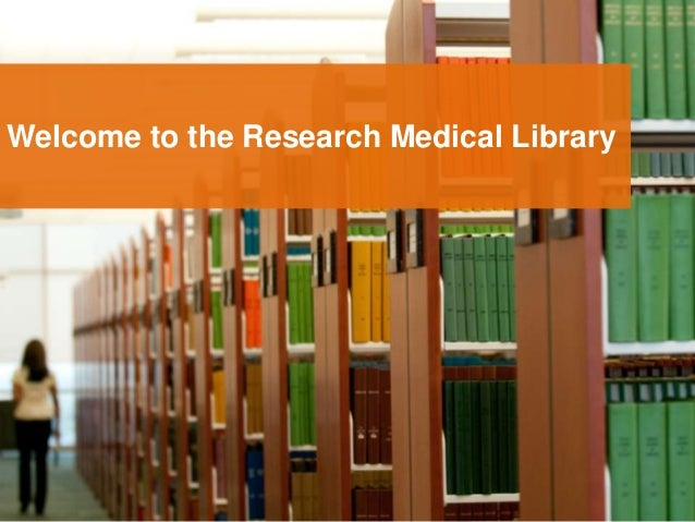 Welcome to the Research Medical Library