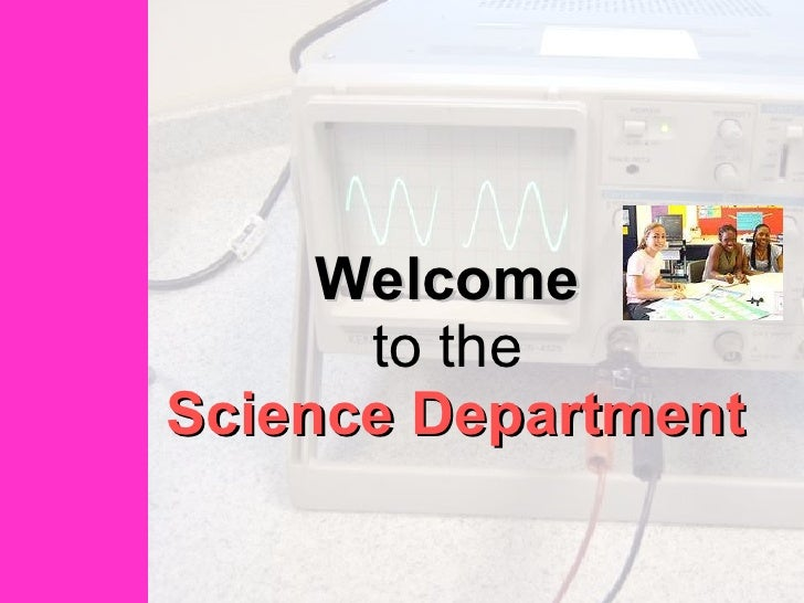 Welcome To The Science Department
