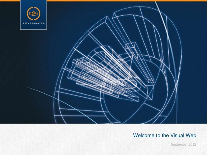Welcome to the Visual Web              September 2012