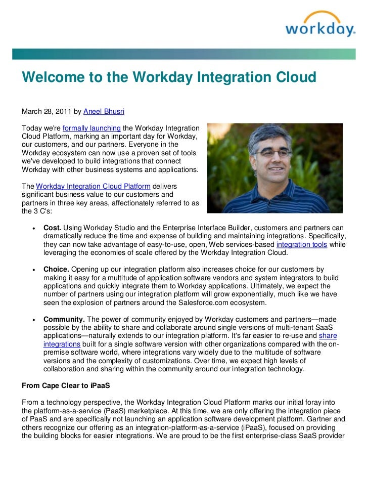 Welcome to the Workday Integration CloudMarch 28, 2011 by Aneel BhusriToday were formally launching the Workday Integratio...