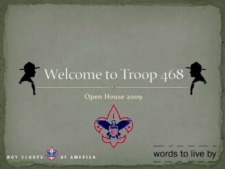 Open House 2009<br />Welcome to Troop 468<br />