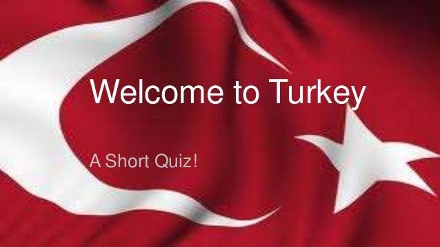 Welcome to Turkey A Short Quiz!