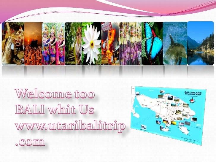 Welcome too BALI whit Us www.utaribalitrip.com<br />
