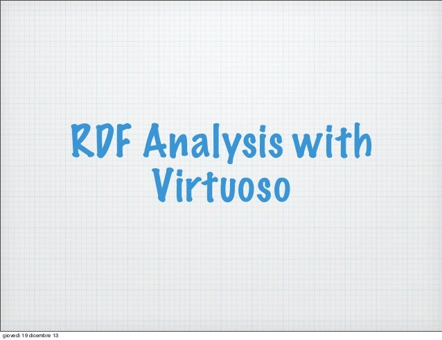 Virtuoso RDF Triple Store Analysis Benchmark & mapping tools RDF / OO