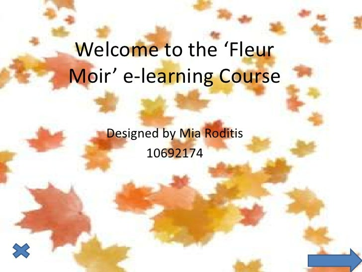 Welcome to the 'Fleur Moir' e-learning Course      Designed by Mia Roditis           10692174