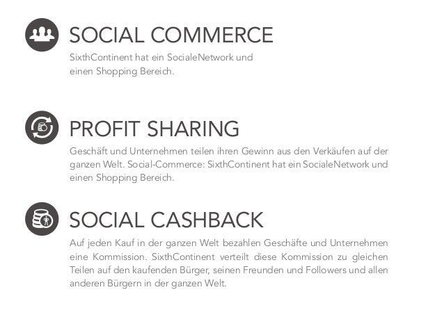 SOCIAL CASHBACK Auf jeden Kauf in der ganzen Welt bezahlen Geschäfte und Unternehmen eine Kommission. SixthContinent verte...
