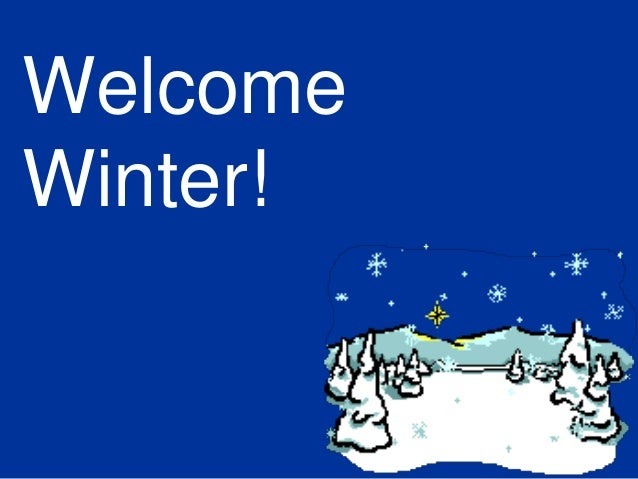 Welcome winter!