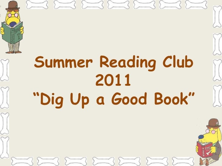 """Summer Reading Club<br />2011<br />""""Dig Up a Good Book""""<br />"""