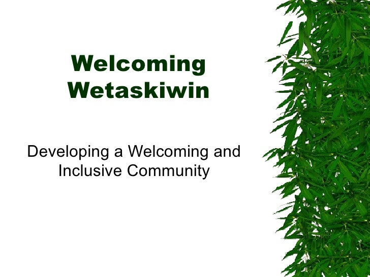 Welcoming Wetaskiwin Developing a Welcoming and Inclusive Community