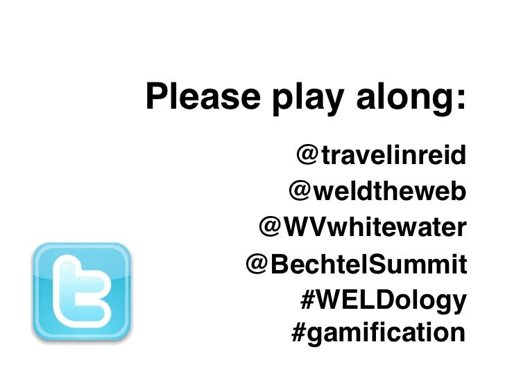 Please play along:       @travelinreid       @weldtheweb     @WVwhitewater     @BechtelSummit        #WELDology       #gam...